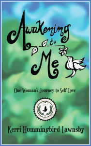 Awakening to Me - book by Kerri Hummingbird Lawnsby