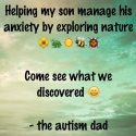 Helping my son manage his anxiety by exploring nature