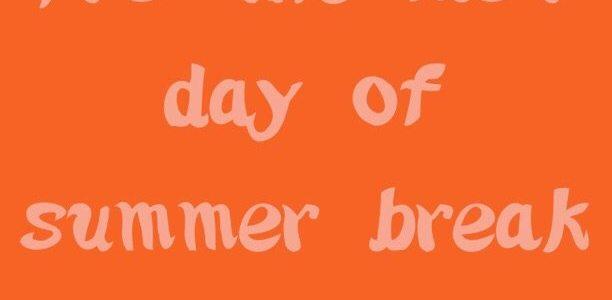It's the last day of summer break