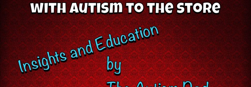 What it's like to take my 3 kids with #Autism to the store