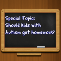 Special Topic: Should kids with #Autism get homework?