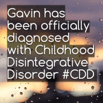 Gavin has been officially diagnosed with Childhood Disintegrative Disorder #CDD