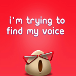 I'm trying to find my voice