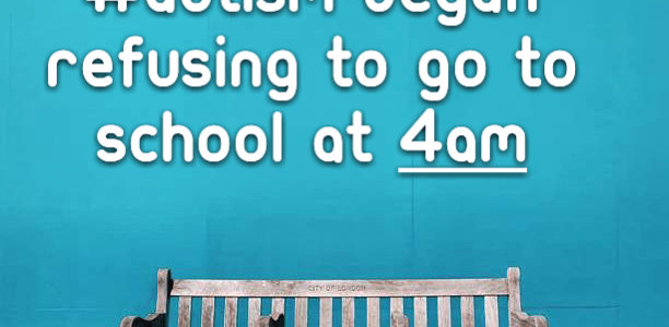 WTF?? My son with #Autism began refusing to go to school at 4am