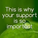 This is why your support is so important