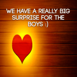 We have a really big surprise for the boys :)