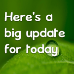 Here's a big update for today