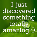 I just discovered something totally amazing :)