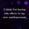 I think I'm having side effects to my new antidepressant