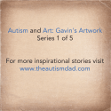 #Autism and Art: Gavin's Artwork Series 1 of 5