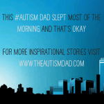 This #Autism Dad slept most of the morning and that's okay