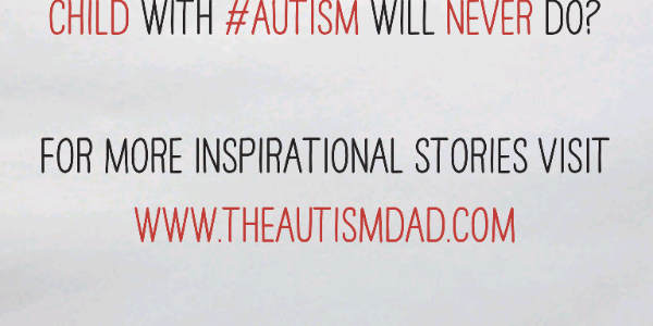 Do you accept what doctors say your child with #Autism will never do?