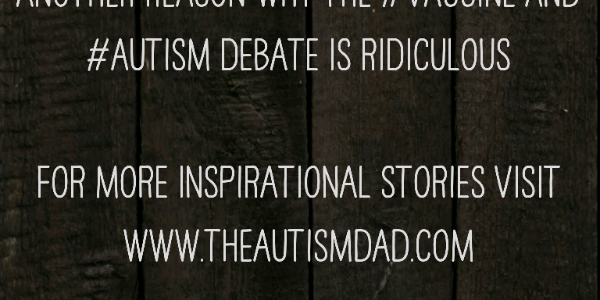 Another reason why the #vaccine and #Autism debate is ridiculous