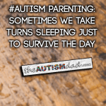 #Autism Parenting: Sometimes we take turns sleeping just to survive the day