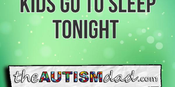 Please let the kids go to sleep tonight