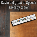 Gavin did great in Speech Therapy today