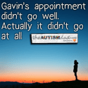 Gavin's appointment didn't go well.  Actually it didn't go at all