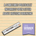 A sometimes politically incorrect open letter about #Autism Parenting