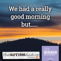 We had a really good morning but…..