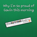 Why I'm so proud of Gavin this morning