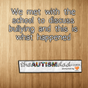 We met with the school to discuss bullying and this is what happened