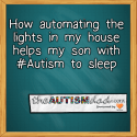 How automating the lights in my house helps my son with #Autism to sleep