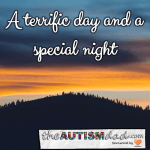 A terrific day and a special night