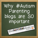 Why #Autism Parenting blogs are SO important