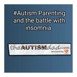 #Autism Parenting and the battle with insomnia