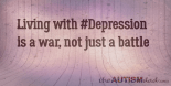 Living with #Depression is a war, not just a battle