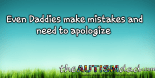 Even Daddies make mistakes and need to apologize