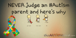 NEVER judge an #Autism parent and here's why