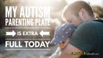 My #Autism Parenting plate is extra full today