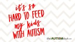 It's so hard to feed my kids with #Autism