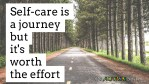 #Selfcare is a journey but it's worth the effort