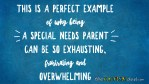 This is a perfect example of why being a #specialneeds parent can be so exhausting, frustrating and overwhelming