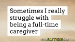 Sometimes I really struggle with being a full-time #caregiver