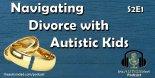 Navigating #Divorce with #Autistic Kids