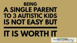 Being a single parent to 3 #Autistic kids is NOT easy but it IS worth it