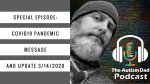 Special Episode: #COVID19 Pandemic Message and Update 3/14/2020