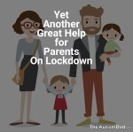 Yet Another Great Help for Parents On Lockdown