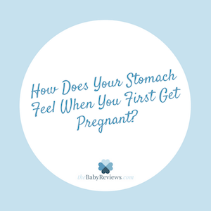 How Does Your Stomach Feel When You First Get Pregnant ...
