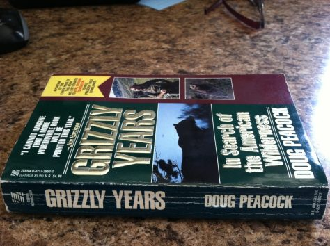 Grizzly Years. Signed by Doug Peacock