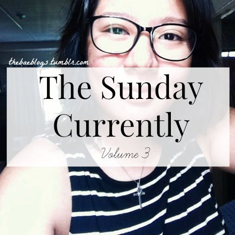 The Sunday Currently / 3