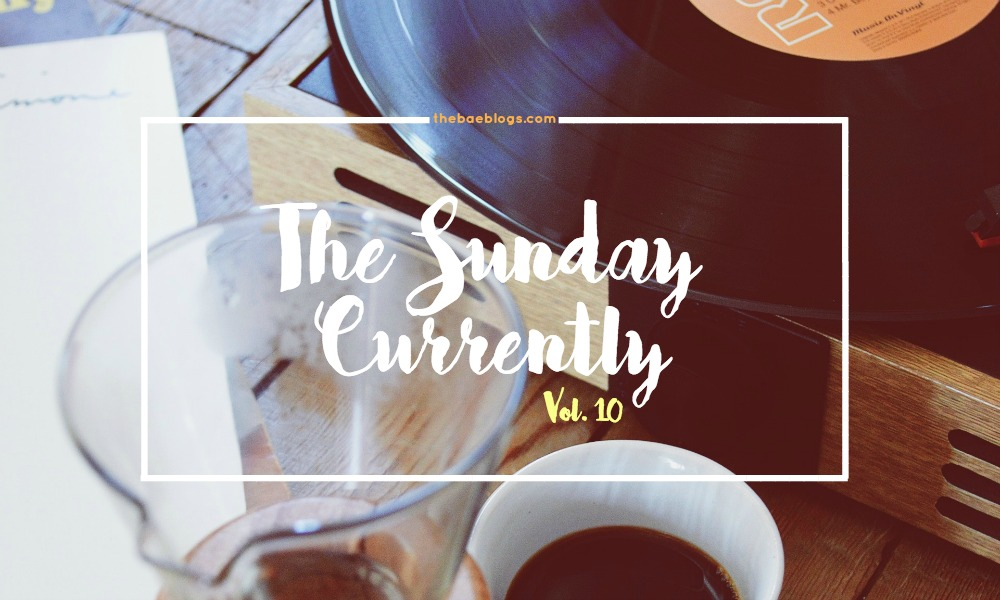 the-sunday-currently-vol-10