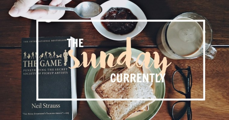 The Sunday Currently | Volume 12