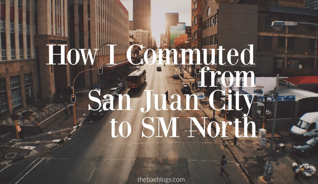 how-i-commuted-from-san-juan-city-to-sm-north-edsa