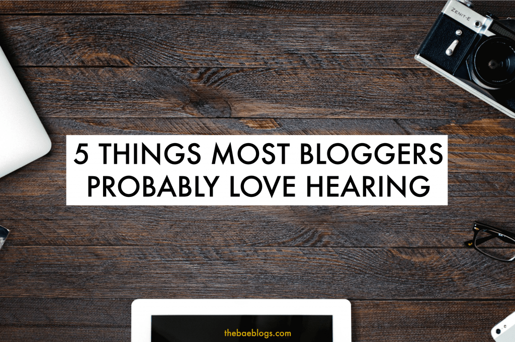 things-bloggers-love-hearing