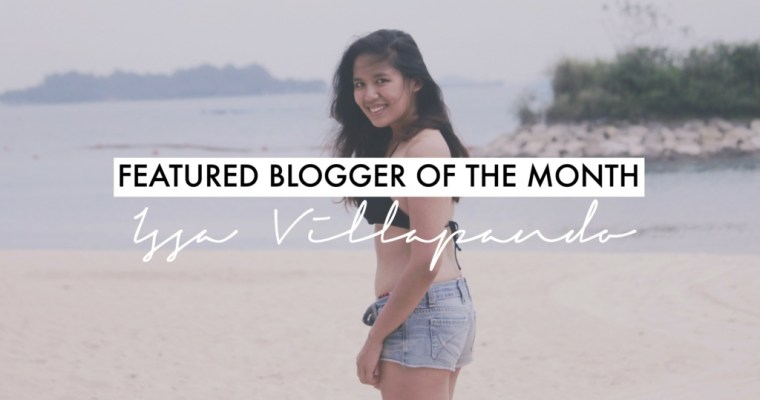 Featured Blogger of The Month (May): Issa Villapando of Janessa Erin