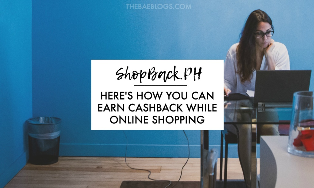 ShopBack: Here's How You Can Earn Cashback While Online Shopping